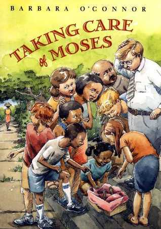 Taking Care of Moses  by  Barbara OConnor