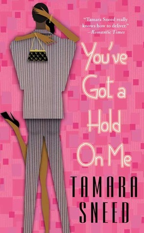Youve Got a Hold On Me  by  Tamara Sneed