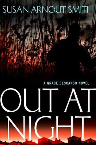 Out at Night (Grace Descanso, #2)  by  Susan Arnout Smith