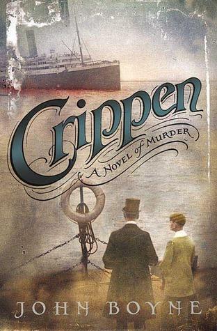 Crippen: A Novel of Murder  by  John Boyne