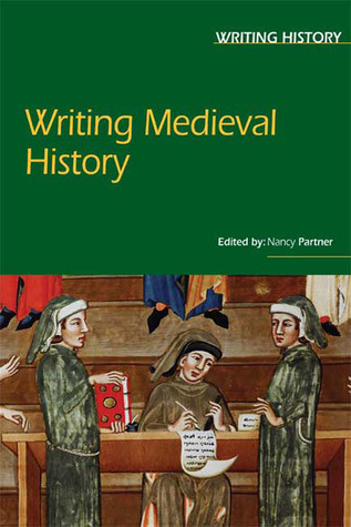 Writing Medieval History  by  Nancy Partner