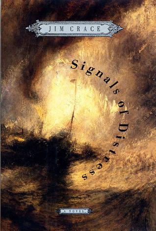 Signals of Distress: A Novel  by  Jim Crace