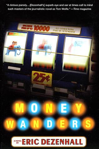 Money Wanders: A Novel Eric Dezenhall