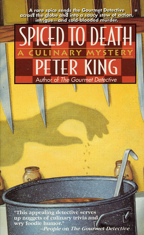 Spiced to Death (Gourmet Detective Mystery, Book 2)  by  Peter King