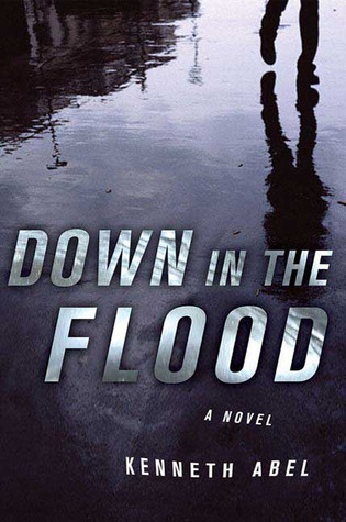 Down in the Flood (Danny Chaisson, #3) Kenneth Abel