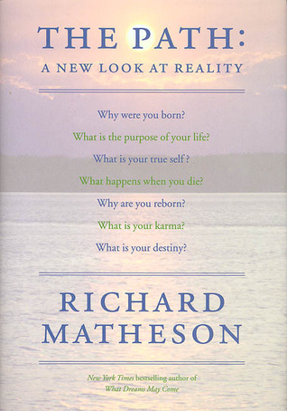 The Path: A New Look At Reality  by  Richard Matheson