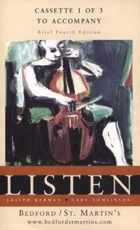 Listen: 3 Cassettes to Accompany Listen 4e Brief Joseph Kerman