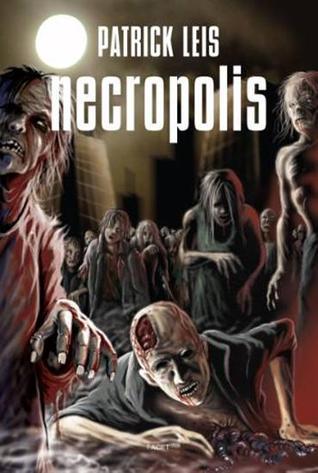 Necropolis (Necrodemic, #0) Patrick Leis