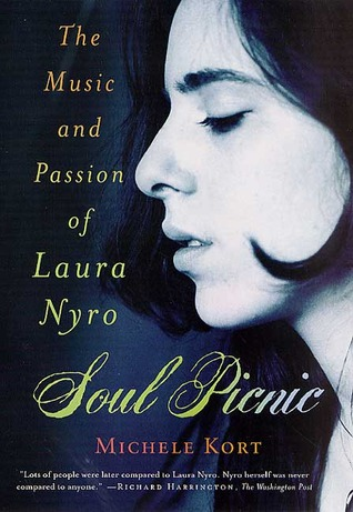 Soul Picnic: The Music and Passion of Laura Nyro Michele Kort