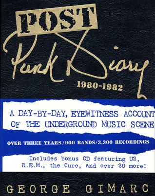 Post Punk Diary: 1980-1982  by  George Gimarc