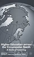Higher Education Across the Circumpolar North: A Circle of Learning Douglas C. Nord