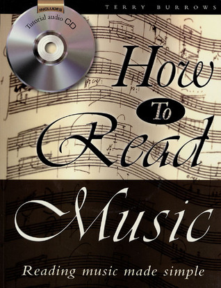 How to Read Music: Reading Music Made Simple Terry Burrows