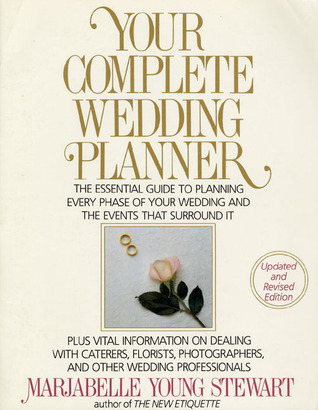 Your Complete Wedding Planner: For the Perfect Bride and Groom-To-Be Marjabelle Young Stewart