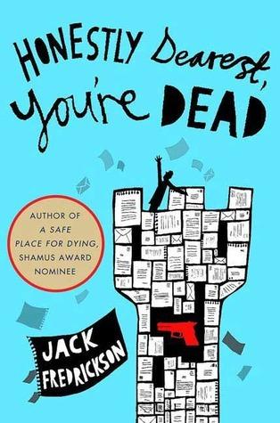 Honestly Dearest, Youre Dead  by  Jack Fredrickson