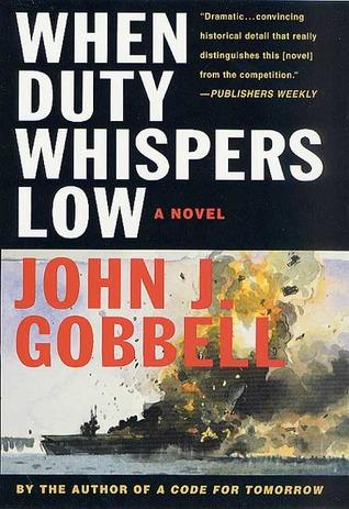 When Duty Whispers Low (Todd Ingram, #3)  by  John J. Gobbell