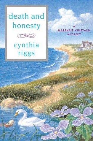 Death and Honesty (Marthas Vineyard Mystery, #8)  by  Cynthia Riggs