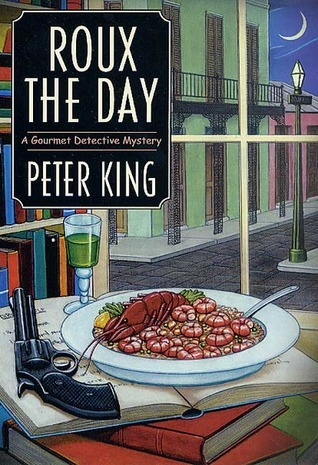 Roux the Day (Gourmet Detective Mystery, Book 7)  by  Peter King