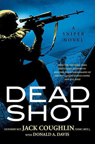 Dead Shot (Kyle Swanson Sniper, #2)  by  Jack Coughlin