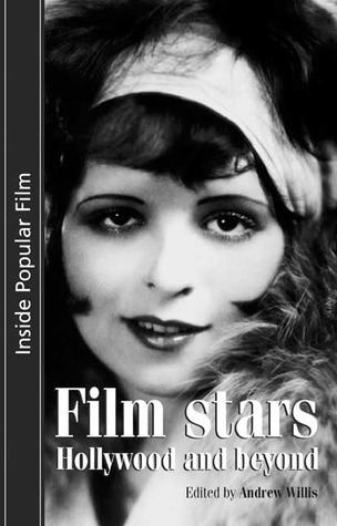 Film Stars: Hollywood and Beyond  by  Andrew Willis