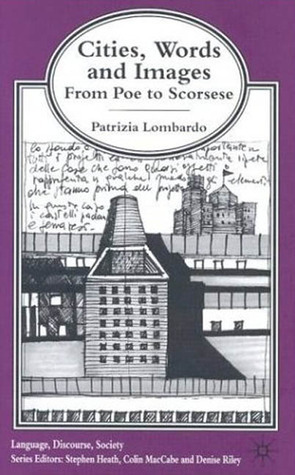Cities, Words and Images: From Poe to Scorsese Patricia Lombardo