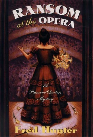 Ransom At The Opera: A Ransom/Charters Mystery  by  Fred W. Hunter