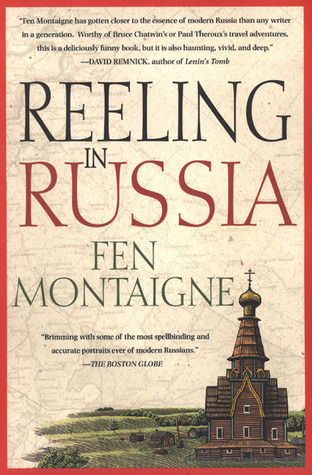 Reeling In Russia: An American Angler In Russia Fen Montaigne