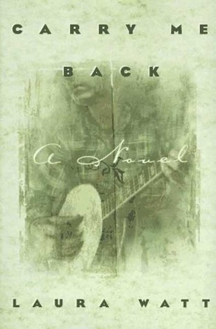 Carry Me Back Laura Watt