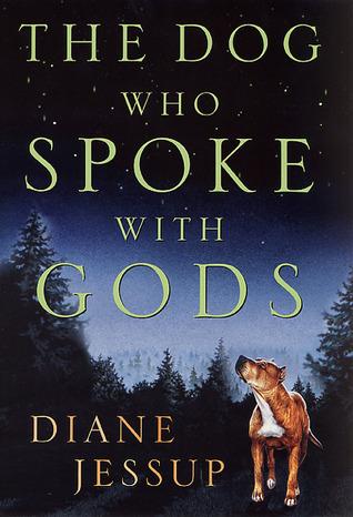 The Dog Who Spoke with Gods Diane Jessup