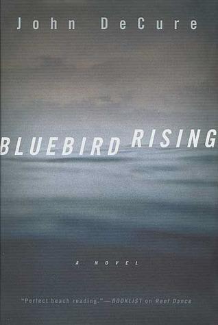 Bluebird Rising: A Mystery  by  John Decure