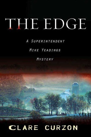 The Edge (Superintendent Mike Yeadings Mysteries, #20)  by  Clare Curzon