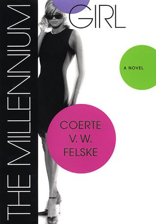 The Millennium Girl Coerte V.W. Felske