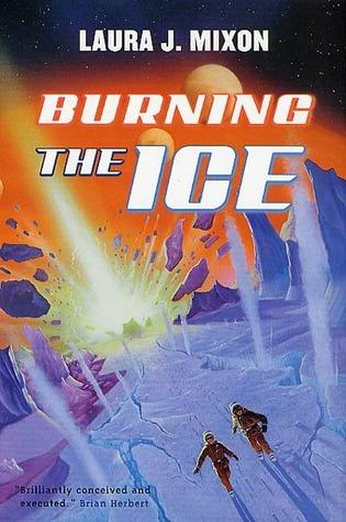 Burning the Ice Laura J. Mixon