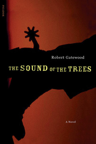 The Sound of the Trees: A Novel Robert Gatewood