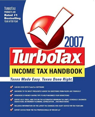 The TurboTax 2007 Income Tax Handbook: The Complete Guide to Tax Breaks, Deductions, and Money-Saving Tax Tips  by  Intuit