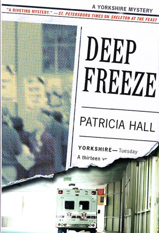 Deep Freeze (Ackroyd and Thackeray #8)  by  Patricia Hall