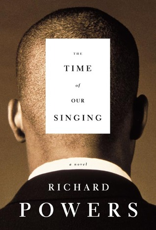 The Time of Our Singing Richard Powers