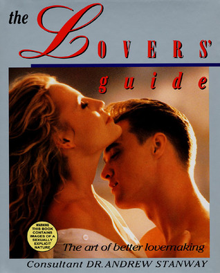 The Lovers Guide: The Art of Better Lovemaking  by  Andrew Stanway