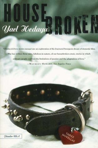 Housebroken: Three Novellas  by  Yael Hedaya