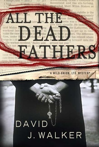All the Dead Fathers  by  David J. Walker