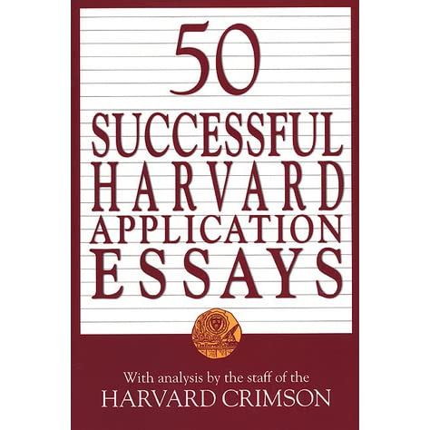 50 successful harvard application essays scribd 50 successful harvard application essays, third edition: what worked for them can help you get into the college of your choice 3rd (third) edition published by st martin's griffin (2010.