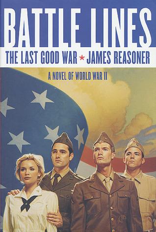 Battle Lines (The Last Good War, #1)  by  James Reasoner