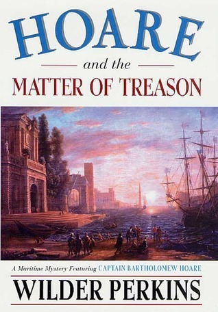 Hoare and the Matter of Treason  by  Wilder Perkins