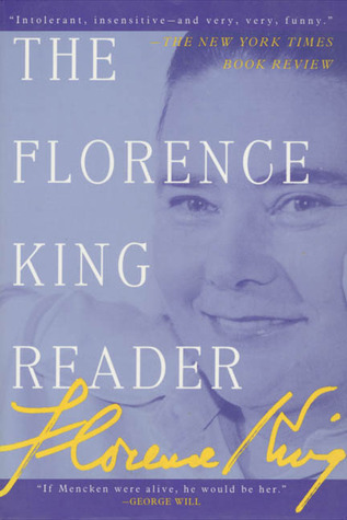 The Florence King Reader Florence King
