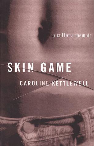 Skin Game: A Memoir Caroline Kettlewell