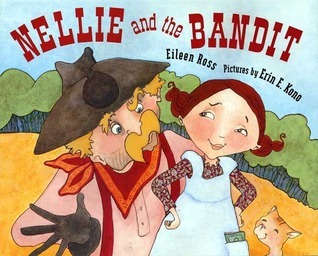 Nellie and the Bandit  by  Eileen Ross