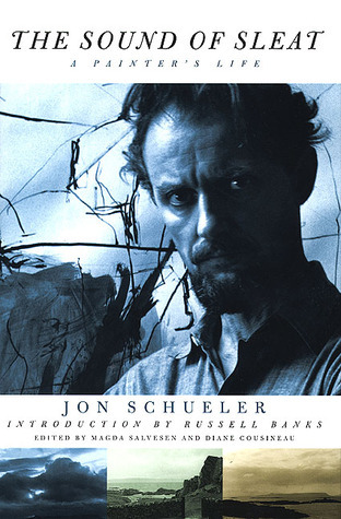 The Sound of Sleat: A Painters Life  by  Jon Schueler