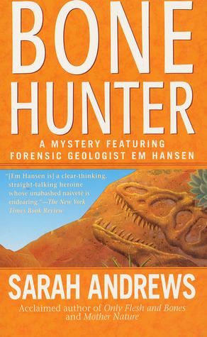 Bone Hunter (Em Hansen Mystery, #5)  by  Sarah Andrews