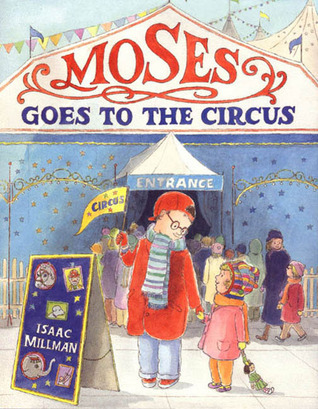 Moses Goes to the Circus  by  Isaac Millman