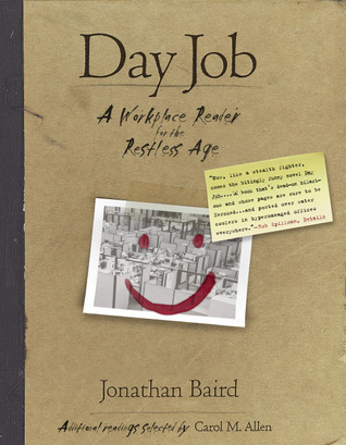Day Job: A Workplace Reader for the Restless Age Jon Baird
