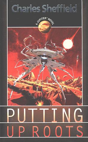 Putting Up Roots (A Jupiter Novel) Charles Sheffield